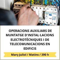 Operacions auxiliars de muntatge d'instal·lacions electrotècniques i de telecomunicacions en edificis