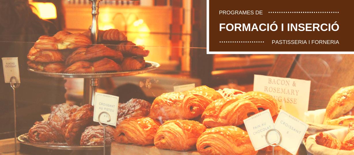 Programes de Formació i Inserció d'auxiliar de pastisseria i forneria