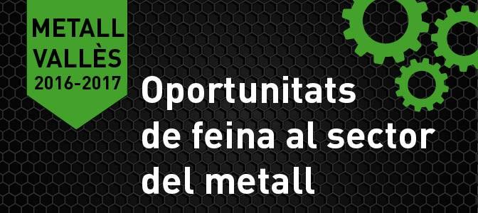 MetallVallès: oportunitats de feina al sector del metall